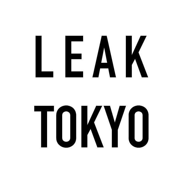 LEAK TOKYO